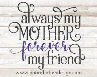 Svg Files for Cricut - Mother's Day SVG Files - Always My Mother Svg - Vinyl Cutting DXF File - Svg Cricut - Vector Images - Commercial Use