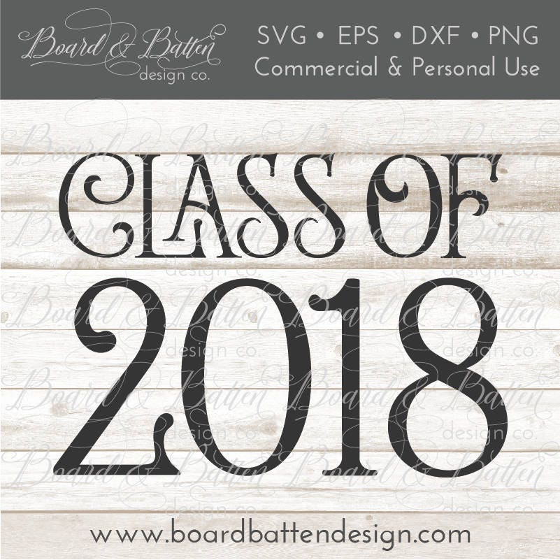 Graduation Svg Files Class Of 2018 Svg Htv Designs Class Etsy