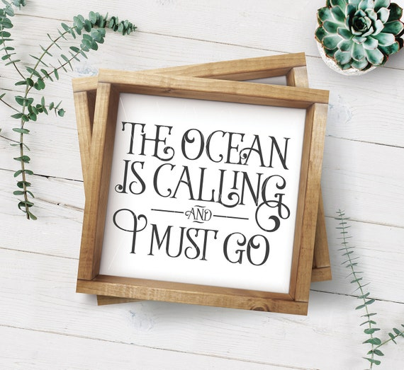 The Ocean Is Calling And I Must Go Svg File Beach House Etsy