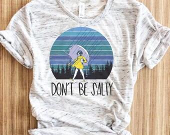 890a7266 Don't Be Salty Tshirt, Tumblr Grunge Tshirt, Funny Graphic Tee, Vintage  Inspired Tshirt, Inspired Tshirt, Morton Salt Shirt