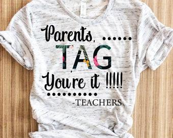 f166e8e1600d51 Parents Tag You re it Shirt