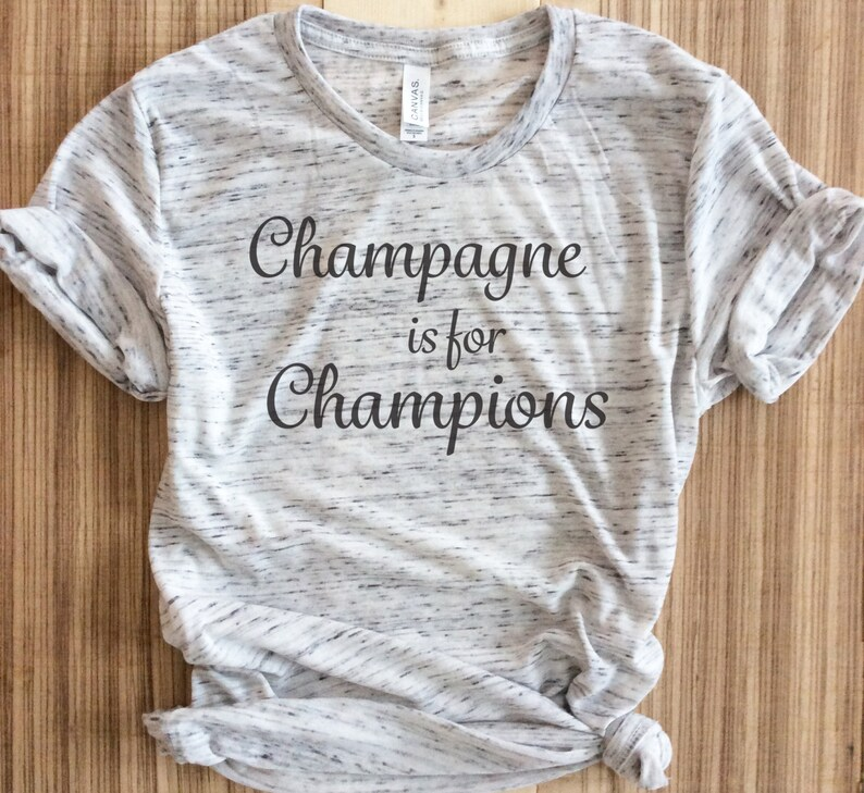 2db64e085e55 CHAMPAGNE is for CHAMPIONS Grey Triblend Tee...Brunch Tshirt