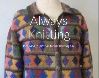 Always Knitting Over 100 original designs, knitting patterns inspiration and DIY ideas digital e-book