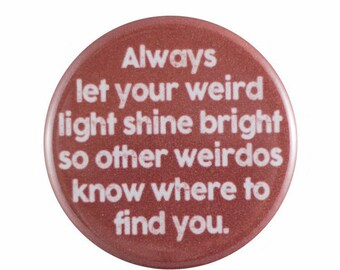 "Weird Light 1.25"" Button Pin"
