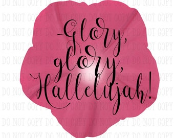 Pink Morning Glory | Glory, Glory, Hallelujah Sublimation PNG Digital Download