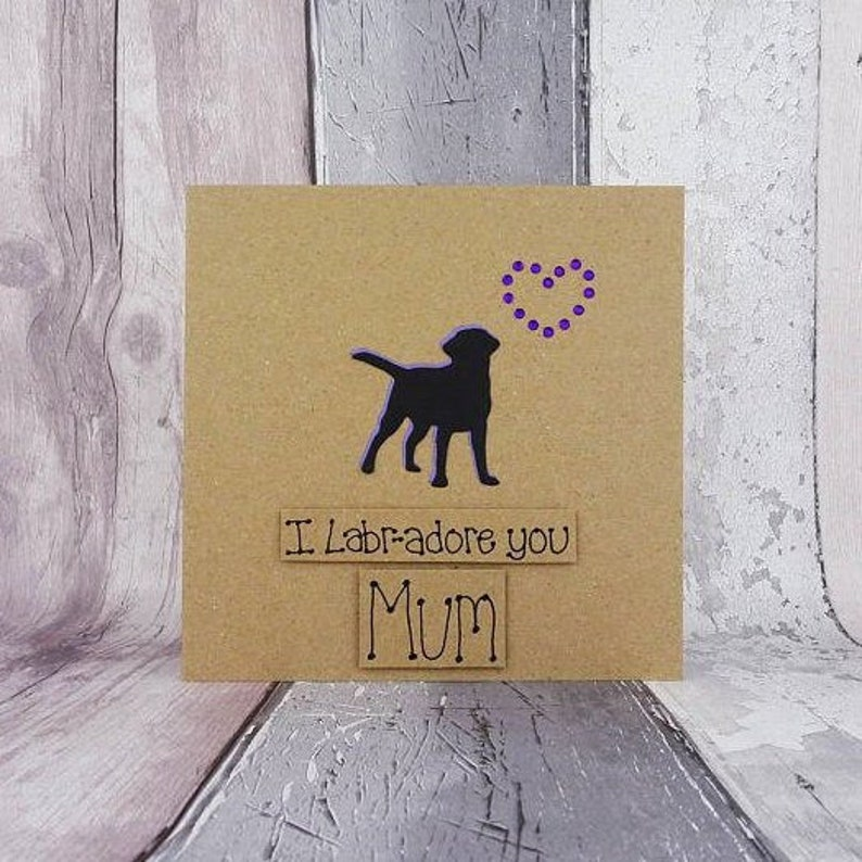 Handmade Labrador birthday card for Mum Mother's Day image 0