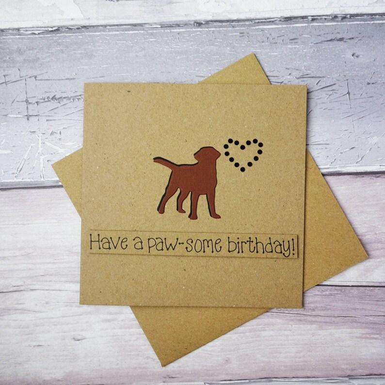 Chocolate Labrador birthday Card Chocolate Lab Dog pun card image 0