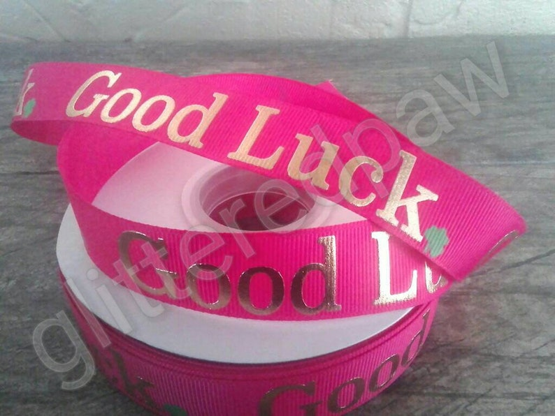 78 Good Luck on Shocking Pink Grosgrain Ribbon