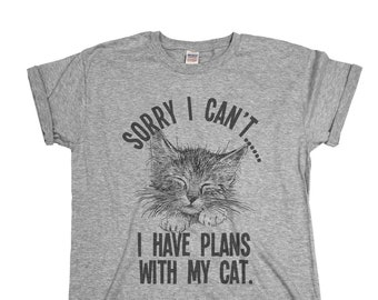 Sorry I cant..I Have Plans With My Cat - Organic Cotton - Mens Ladies Unisex Fit T-shirt