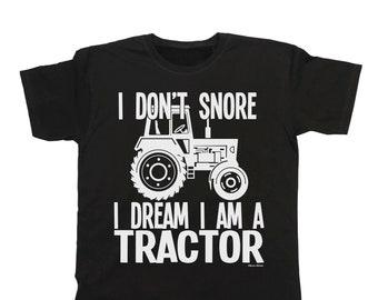 I Don't Snore I Dream I'm A TRACTOR - Organic Cotton - T-Shirt Mens Farmer