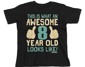 Kids AWESOME 8 Year Old Looks Like T Shirt Boys Girls Gift Birthday Christmas