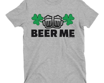 b3de792f Beer Me St Patricks Day T-Shirt Mens Ladies Unisex