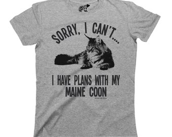 Sorry I Cant I Have Plans With My MAINE COON