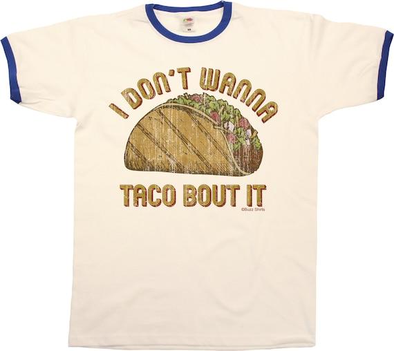 d69ad8e3d I Dont Wanna Taco Bout It Funny Mens RINGER T-Shirt Retro Food | Etsy