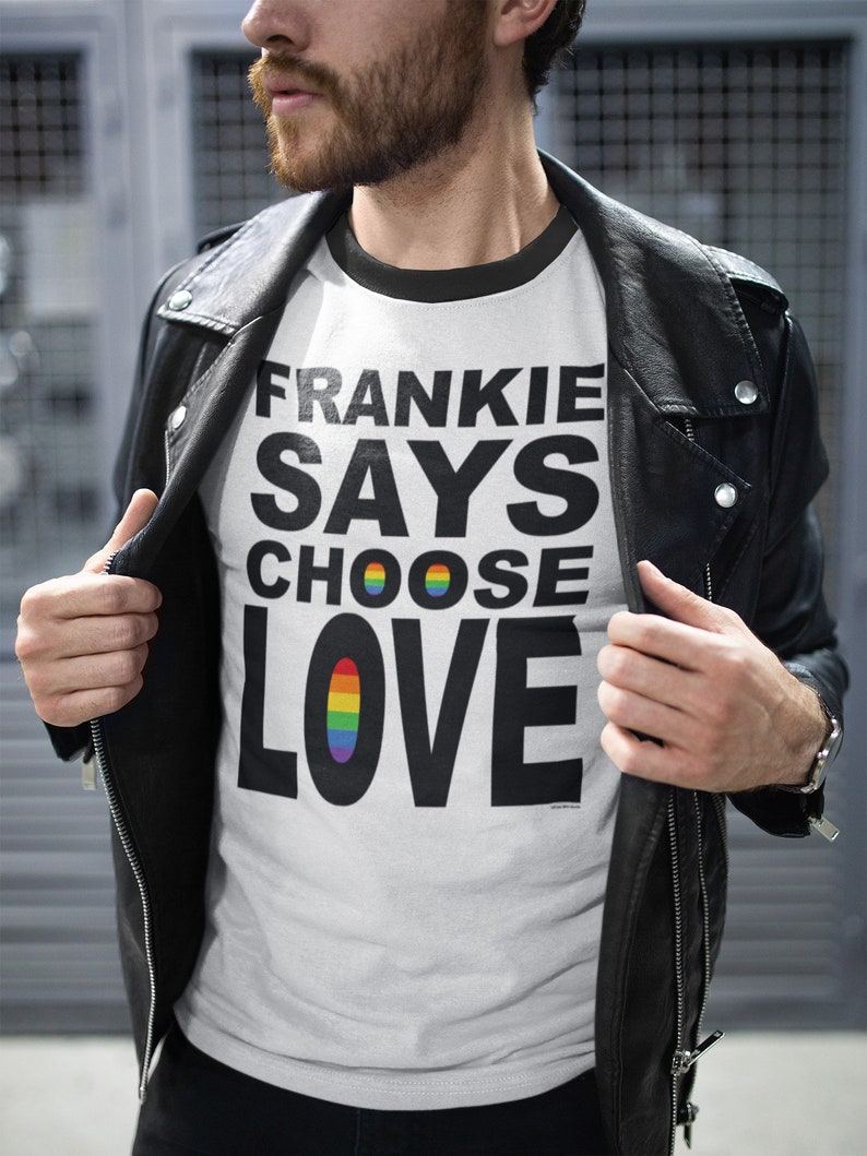 Frankie Says Choose Love Pride T-shirt for Men, S to 4XL