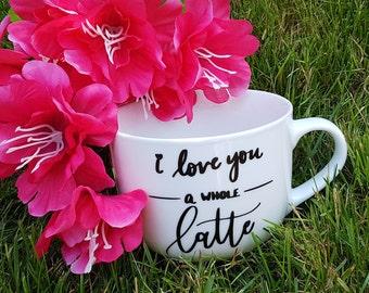 I Love You A Whole Latte // White Ceramic Mug // Tea // Coffee // Latte