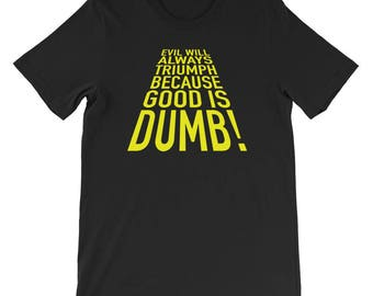 Good is Dumb