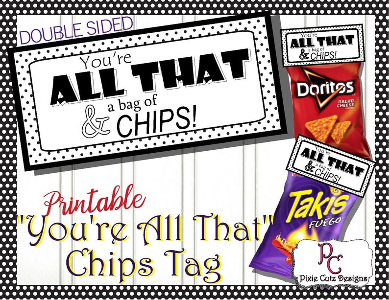 image relating to You're All That and a Bag of Chips Printable named Youre All That. . . Printable Chips bag topper; chips topper; youre amazing present tag; GEN1