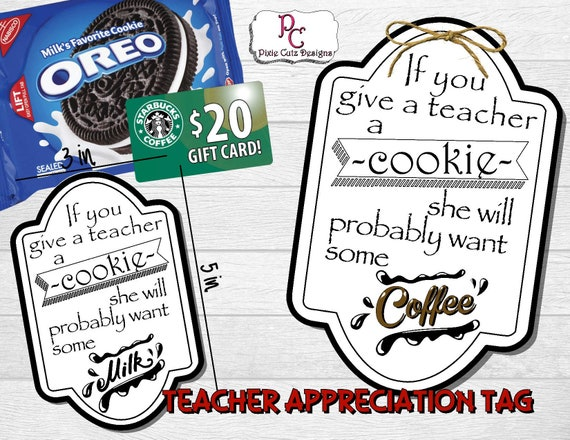 photograph about Cookie Printable named If Oneself Supply A Instructor A Cookie Printable Trainer Appreciation Reward Tag; Trainer appreciation; instructor espresso reward card; TAend1