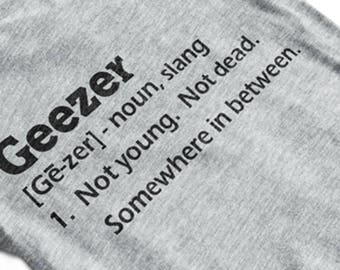 Father's Day Shirt, Father's Day Gift, Geezer T-shirt, Old Man Shirt, Funny T-shirt for a Man, Grandpa Shirt, Graphic Tee