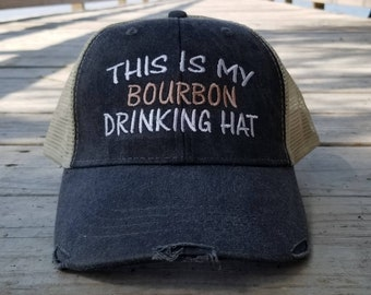 354615575 This Is My Bourbon Drinking Hat, distressed trucker hat, 8 optional colors