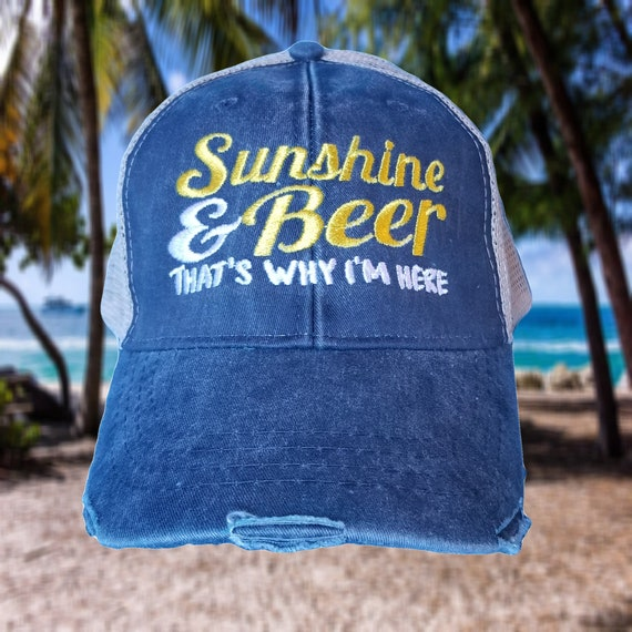 Sunshine And Beer That/'s Why I/'m Here Distressed Trucker Hat
