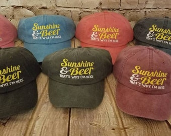 Sunshine and Beer, that's why I'm here, all cotton hat, low profile, beach, party, summer, drinking hat, unstructured hat, cotton cap