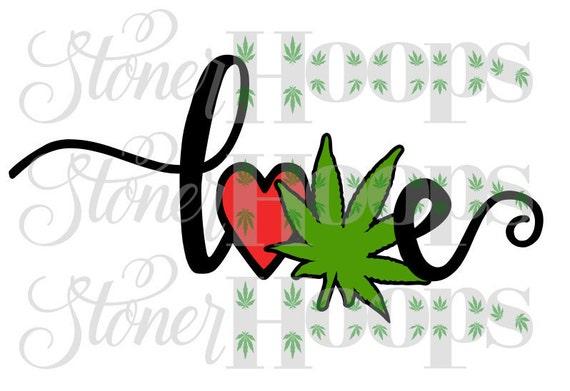 Weed Svg Stoner Svg Love Pot Leaf Svg 420 Svg Ganja Svg Stoner Etsy