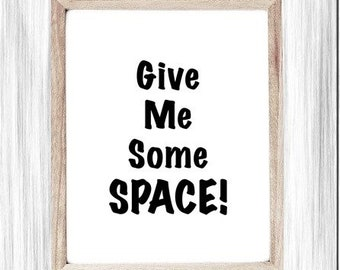 Printable Door Sign, Give Me Some Space, Funny Introvert Sign, Bedroom Door Sign, Snarky, Funny, Digital Wall Sign, Dorm, Edgy Teen Sign