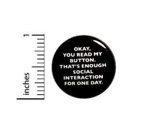 Introvert Button Okay You Read My Button That's Enough Social Interaction Pin Funny 1 Inch #8-23