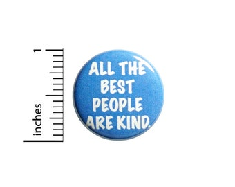 Positive Button All The Best People Are Kind Backpack Pin Badge Brooch Lapel Pin Encouraging Pin Cute Gift 1 Inch #84-6