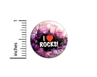 I Love Rocks! Button Cute Geology Pin Geode Button Purple Backpack Pin Lapel Pinback Little Geology Gift 1 Inch #82-20