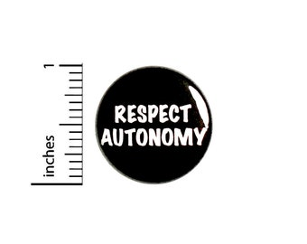 Respect Autonomy Button // Independent Thought // Independence // Unique Thinking Pin // Badge // Jacket Backpack Pinback 1 Inch 91-12