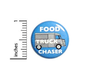 Funny Button Food Truck Chaser Taco Truck Humor Jacket Backpack Pin 1 Inch #48-17