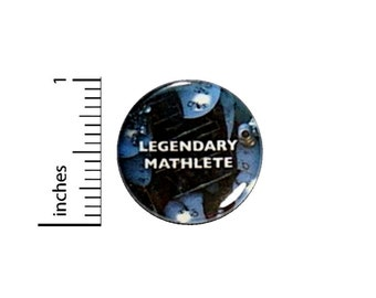 Legendary Mathlete Math Whiz Gift Button // Backpack or Jacket Pinback // Positive Geeky Pin // 1 Inch 11-8