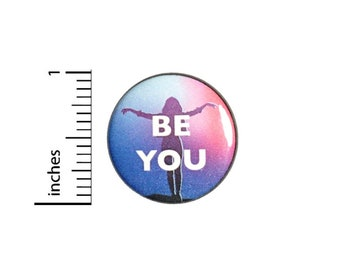 Be You Positive Button Pin Encouraging Do Your Art Be Yourself Cool Pinback 1 Inch 2-1