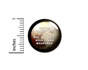 Pluto Is Only A Planet Sometimes Button // Funny Space // Pluto Planet Humor Pinback // Backpack or Jacket Pin // Pin 1 Inch 4-5