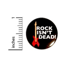 Rock Isn't Dead Button Music Guitar Pinback 80's 90's Hair Band Glam Rock Pin 1 Inch #26-1