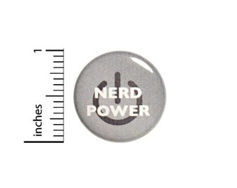 Nerd Power Funny Button // Backpack or Jacket Pinback // Awesome Geeky Nerdy Random Humor Pin // 1 Inch 15-28
