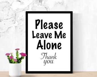 Funny Sarcastic Sign, Go Away, Leave Me Alone, Funny Edgy Mom Sign, Introvert Sign, Teen Room Sign, Printable Poster, Dorm, Digital Wall Art