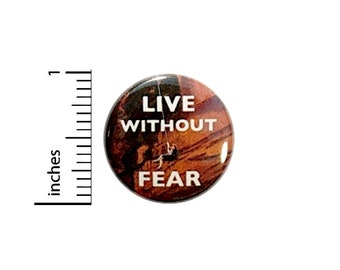 Climbing Button Live Without Fear Inspirational Rock Bouldering Backpack Pin 1 Inch #25-13