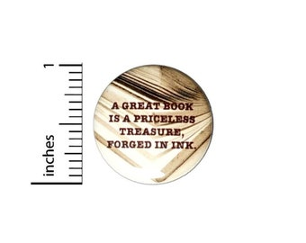 A Great Book Is A Priceless Treasure Button // Backpack or Jacket Pinback // Reading Writer Book Lover Pin // 1 Inch 15-19