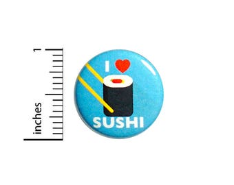 Sushi Button I Love Sushi Bars Fish Cute Backpack Jacket Pinback Pin 1 Inch #55-2