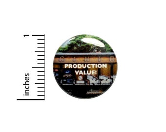 Production Value Fan Button // Funny Random Backpack or Jacket Pinback // Geeky Nerdy Pin 1 Inch 6-14