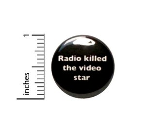 Radio Killed The Video Star Button // Funny  Awesome Band Humor // Pin For Backpack // 80's Epic Pinback 1 Inch 3-7