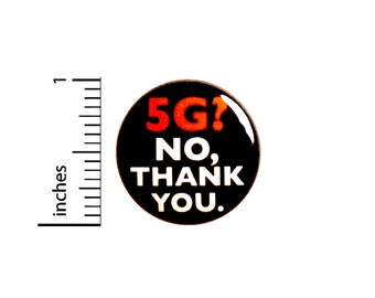 5G No Thank You Button // Pinback // Pin for Backpacks // Badge // Lapel Pin // Jacket Pinback // 1 Inch 95-7