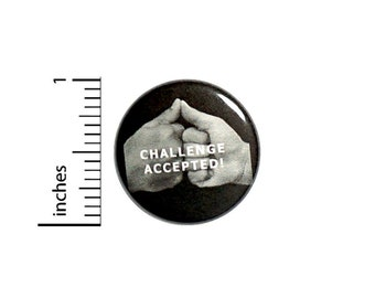 Thumb Wars Button // Challenge Accepted Funny Pinback // Backpack or Jacket Pin // 1 Inch 5-17