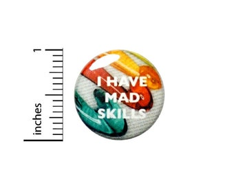 Funny Button // I have Mad Skills Knitting Backpack or Book Bag Pinback // Geekery Nerdy Grandma Gift Pin // 1 Inch 10-22
