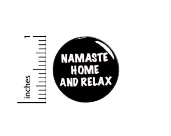 Funny Introvert Button Namaste Home and Relax Pin For Backpacks Jackets Lanyards Sarcastic Pinback Badge Yoga Humor 1 Inch 87-14