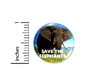 Save The Elephants Button //  for Backpacks or Jackets Pinback // Lapel Pin // 1 Inch 15-18